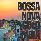 Bossa Nova in Colombia by Various Artists