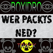 Wer Packts Ned? by Boxidro
