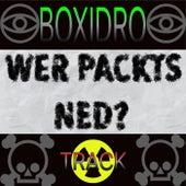 Wer Packts Ned? de Boxidro