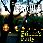 Friend's Party in the Garden by Various Artists