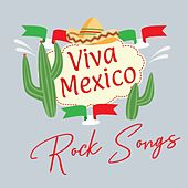 Viva Mexico Rock Songs by Various Artists