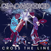 Cross the Line di Camo And Krooked