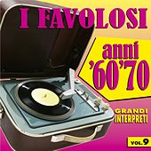 I favolosi anni '60 - '70, vol. 9 von Various Artists