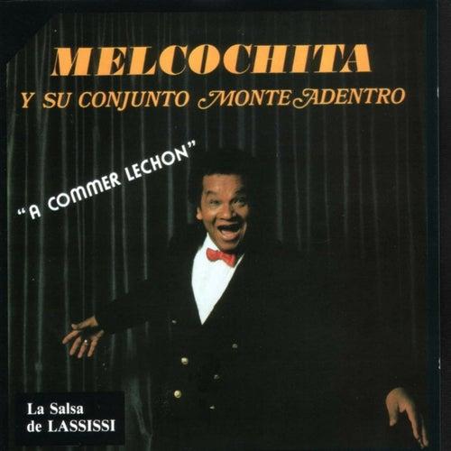 A Commer Lechon (feat. Monte Adentro) de Melcochita
