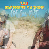 On the Rise von The Elephant Machine