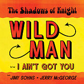 Wild Man by Shadows of Knight