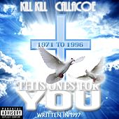This Ones for You (feat. Callacoe) de KILL KILL