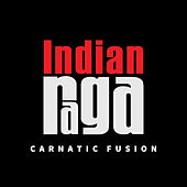 Carnatic Fusion by Indianraga