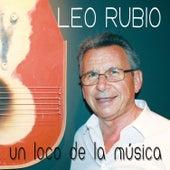 Un Loco de la Música de Leo Rubio