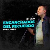 Enganchados del Recuerdo (En Vivo) by Denis Elias