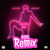 Pew Pew Pew (HUGEL Remix) by Auntie Hammy