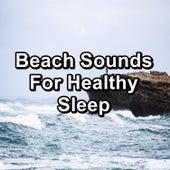 Beach Sounds For Healthy Sleep von Healing Music