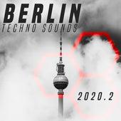 Berlin Techno Sounds 2020.2 von Various Artists