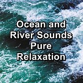 Ocean and River Sounds Pure Relaxation de Meditation (1)
