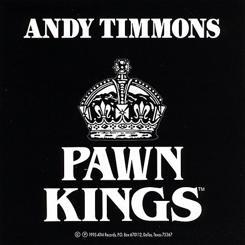 Andy Timmons and the Pawn Kings by Andy Timmons