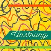 Unstrung de Kenny Wessel