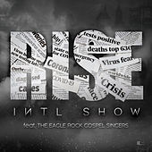 Rise (feat. The Eagle Rock Gospel Singers) de International Show