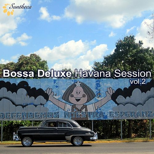 Bossa Deluxe: Havana Session, Vol. 2 by Various Artists