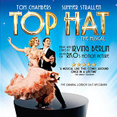 Top Hat: The Musical (Original London Cast Recording) by Irving Berlin