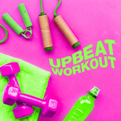 Upbeat Workout von Various Artists