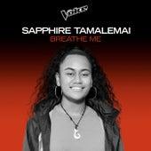 Breathe Me (The Voice Australia 2020 Performance / Live) di Sapphire Tamalemai