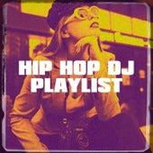 Hip Hop DJ Playlist by Hip Hop Instrumentals Beats 2012, Hip-Hop-Meister, DJ Hip Hop Masters