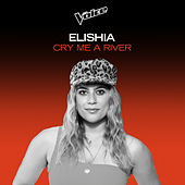 Cry Me A River (The Voice Australia 2020 Performance / Live) by Elishia