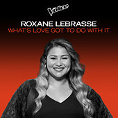 What's Love Got To Do With it (The Voice Australia 2020 Performance / Live) de Roxane Lebrasse