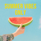 Summer Vibes Only di Various Artists