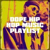 Dope Hip Hop Music Playlist by Hip Hop Beats, Urban Beats, Dope Rap Hip Hop Beats