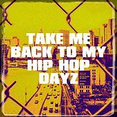 Take Me Back to My Hip Hop Dayz by Hip Hop Beats, Urban Beats, Hip Hop Audio Stars