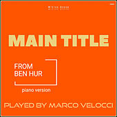 Main Title from Ben Hur  (Music Inspired by the Film) (Piano Version) by Marco Velocci
