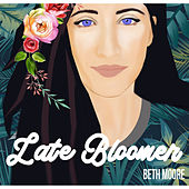 Late Bloomer by Beth Moore