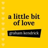 A Little Bit of Love by Graham Kendrick