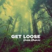 Get Loose de Daddy Rhymes