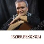Todos los Silencios del Mundo de Javier Peñoñori