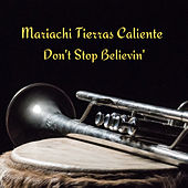 Don't Stop Believin' by Mariachi Tierras Caliente