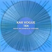 TKN (House Instrumental Versions) von Kar Vogue