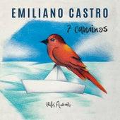 7 Caminos de Emiliano Castro