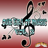 Our era of Music Vol. 3 by Various Artists