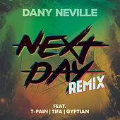 Next Day (Remix) [feat. T-Pain, Gyptian & Tifa] by Dany Neville