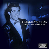 Give Me The Moonlight de Frankie Vaughan
