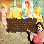 Great Saints Of India by Shubha Mudgal