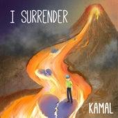 I Surrender by Kamal