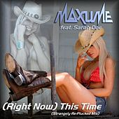 (Right Now) This Time (Strangely Re-Plucked Mix) (feat. Sarah Doe) - Single by Maxume