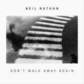 Don't Walk Away Again de Neil Nathan
