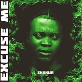 Excuse Me by Shakur