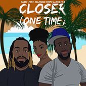 Closer (One Time) [feat. Selfmade Steph & Miss Fiya] von Karty