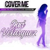 Cover Me (Original Motion Picture Soundtrack) de Kevin Plank (Composer) Jaci Velasquez