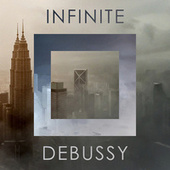 Infinite Debussy by Claude Debussy